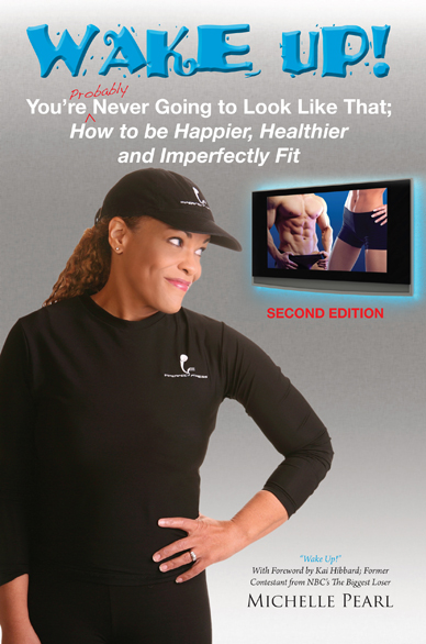 Michelle Pearl is the author of Wake Up, You Are Probably Never Going to Look Like That; How to be Happier, Healthier and Imperfectly Fit